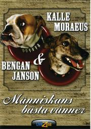 Kalle Moraeus & Bengan Janson - Människans Bästa Vänner