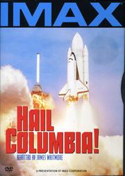 IMAX - Hail Columbia!