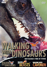 Walking With Dinosaurs: New Blood / A Time of Titans