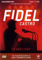 Fidel Castro - The Untold Story