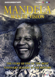 Mandela - Man of Vision