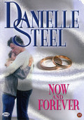 Now And Forever (Danielle Steel)