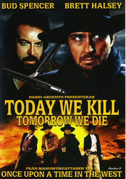Today We Kill Tomorrow We Die