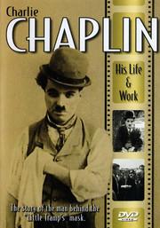Charlie Chaplin - His Life & Work
