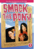 Smack the Pony - Säsong 1