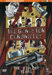 Gangster Chronicles - The Violent Years
