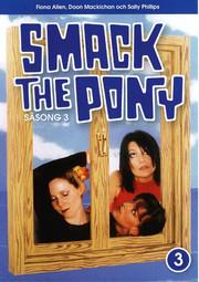 Smack the Pony - Säsong 3