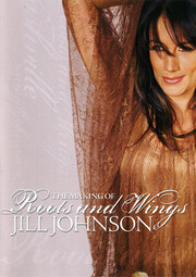Jill Johnson - the Making of Roots and Wings