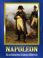 Napoleon - En Av Historiens Främsta Fältherrar