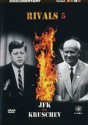 Rivals 5 - JFK Vs. Kruschev