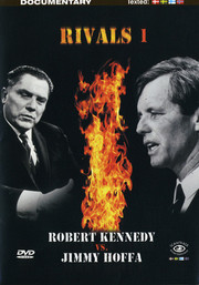 Rivals 1 - Robert Kennedy Vs. Jimmy Hoffa