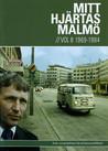 Mitt Hjärtas Malmö - Volym 8 1969-1984