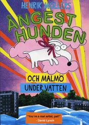 Henrik Möllers Ångesthunden Och Malmö Under Vatten