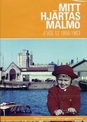 Mitt Hjärtas Malmö - Volym 12 1950-1963
