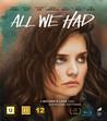 All We Had (Blu-ray)