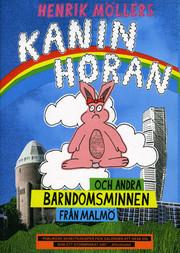 Henrik Möllers Kaninhoran Och Andra Barndomsminnen Från Malmö