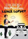 Dagbok För Alla Mina Fans - Det Långa Loppet