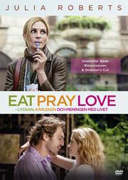 Eat Pray Love - Lyckan, Kärleken Och Meningen Med Livet