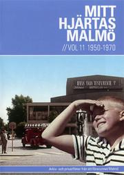 Mitt Hjärtas Malmö - Volym 11 1950-1970