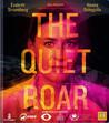 The Quiet Roar (Blu-ray)